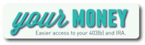 Access yourMONEY for your 403(b) and IRA accounts