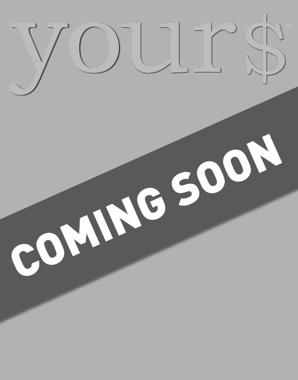 your$ magazine is coming soon